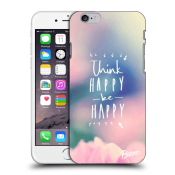 Obal pro Apple iPhone 6/6S - Think happy be happy