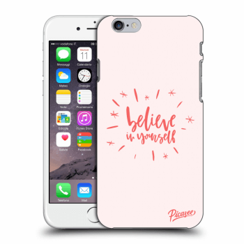 Obal pro Apple iPhone 6/6S - Believe in yourself
