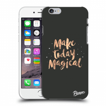 Obal pro Apple iPhone 6/6S - Make today Magical