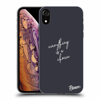 Obal pro Apple iPhone XR - Everything is a choice
