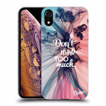 Obal pro Apple iPhone XR - Don't think TOO much