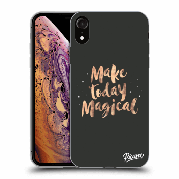 Obal pro Apple iPhone XR - Make today Magical