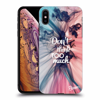 Obal pro Apple iPhone XS Max - Don't think TOO much