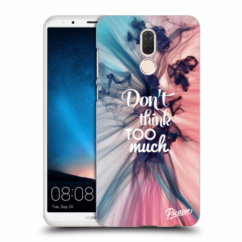 Obal pro Huawei Mate 10 Lite - Don't think TOO much