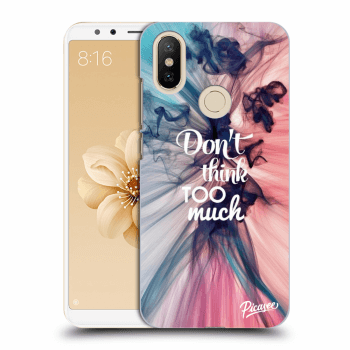 Obal pro Xiaomi Mi A2 - Don't think TOO much