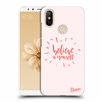 Obal pro Xiaomi Mi A2 - Belive in yourself