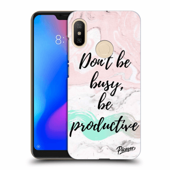 Obal pro Xiaomi Mi A2 Lite - Don't be busy, be productive