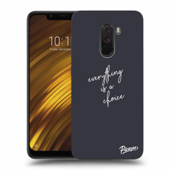 Obal pro Xiaomi Pocophone F1 - Everything is a choice