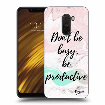Obal pro Xiaomi Pocophone F1 - Don't be busy, be productive