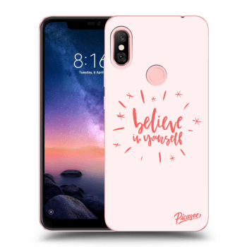 Obal pro Xiaomi Redmi Note 6 Pro - Belive in yourself