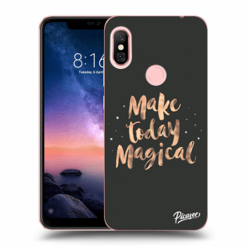 Obal pro Xiaomi Redmi Note 6 Pro - Make today Magical