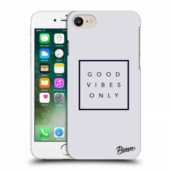 Obal pro Apple iPhone 7 - Good vibes only