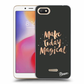 Obal pro Xiaomi Redmi 6A - Make today Magical