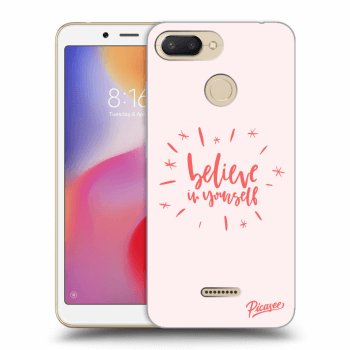 Obal pro Xiaomi Redmi 6 - Believe in yourself