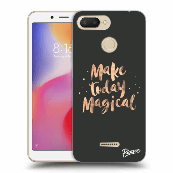 Obal pro Xiaomi Redmi 6 - Make today Magical
