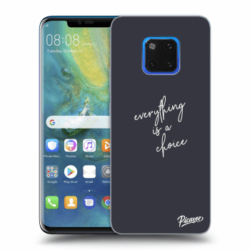 Obal pro Huawei Mate 20 Pro - Everything is a choice