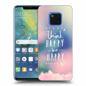 Obal pro Huawei Mate 20 Pro - Think happy be happy