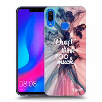 Obal pro Huawei Nova 3 - Don't think TOO much