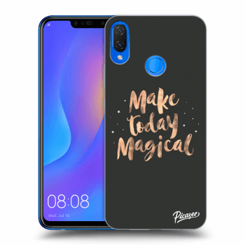Obal pro Huawei Nova 3i - Make today Magical