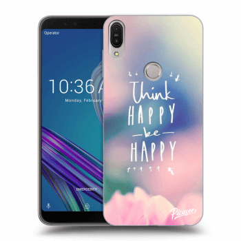 Obal pro Asus ZenFone Max Pro (M1) ZB602KL - Think happy be happy