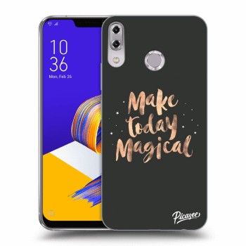 Obal pro Asus ZenFone 5 ZE620KL - Make today Magical