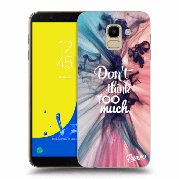 Obal pro Samsung Galaxy J6 J600F - Don't think TOO much