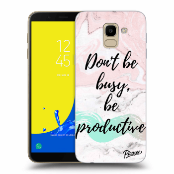 Obal pro Samsung Galaxy J6 J600F - Don't be busy, be productive