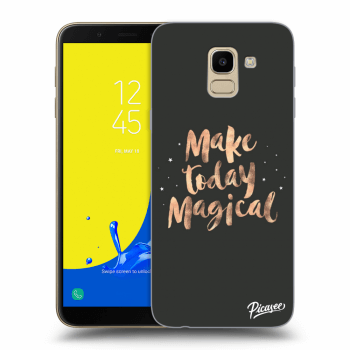 Obal pro Samsung Galaxy J6 J600F - Make today Magical