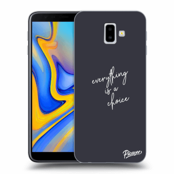 Obal pro Samsung Galaxy J6+ J610F - Everything is a choice