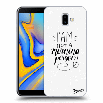 Obal pro Samsung Galaxy J6+ J610F - I am not a morning person