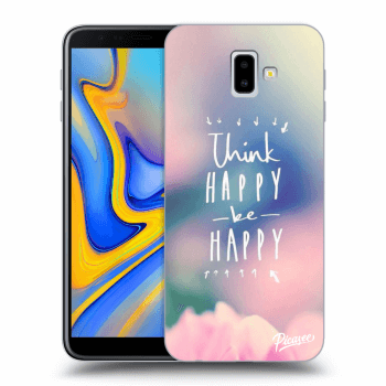 Obal pro Samsung Galaxy J6+ J610F - Think happy be happy