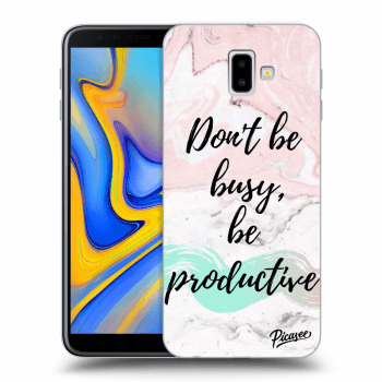 Obal pro Samsung Galaxy J6+ J610F - Don't be busy, be productive