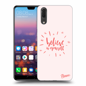 Obal pro Huawei P20 - Belive in yourself
