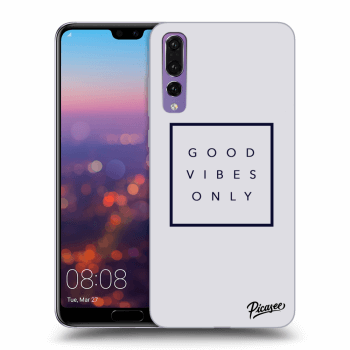 Obal pro Huawei P20 Pro - Good vibes only