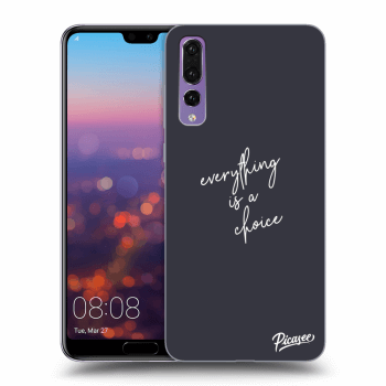 Obal pro Huawei P20 Pro - Everything is a choice