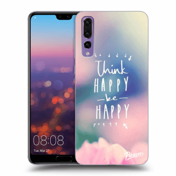 Obal pro Huawei P20 Pro - Think happy be happy