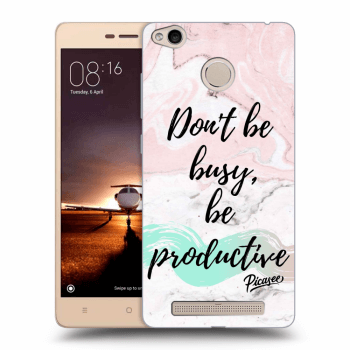 Obal pro Xiaomi Redmi 3s, 3 Pro - Don't be busy, be productive