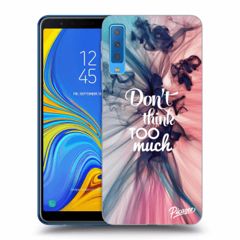 Obal pro Samsung Galaxy A7 2018 A750F - Don't think TOO much