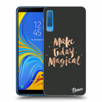 Obal pro Samsung Galaxy A7 2018 A750F - Make today Magical