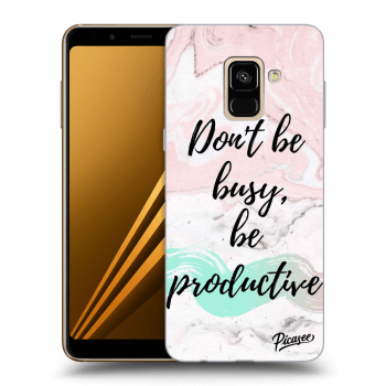 Obal pro Samsung Galaxy A8 2018 A530F - Don't be busy, be productive