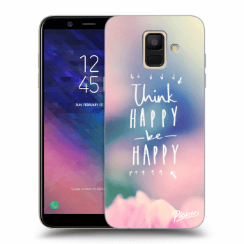 Obal pro Samsung Galaxy A6 A600F - Think happy be happy