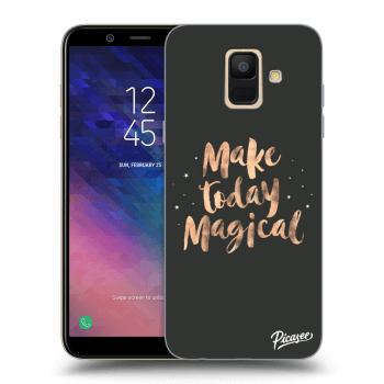 Obal pro Samsung Galaxy A6 A600F - Make today Magical