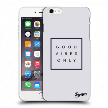 Obal pro Apple iPhone 6 Plus/6S Plus - Good vibes only