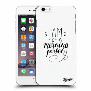 Obal pro Apple iPhone 6 Plus/6S Plus - I am not a morning person