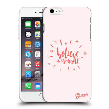 Obal pro Apple iPhone 6 Plus/6S Plus - Belive in yourself