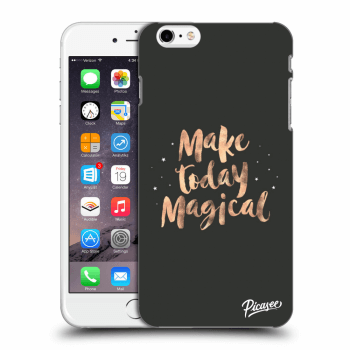 Obal pro Apple iPhone 6 Plus/6S Plus - Make today Magical