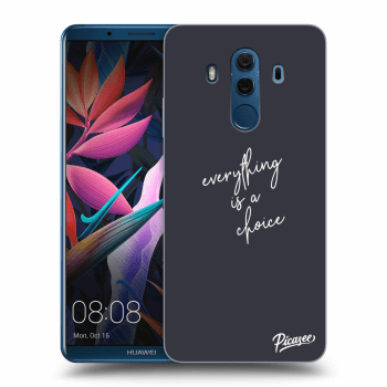 Obal pro Huawei Mate 10 Pro - Everything is a choice