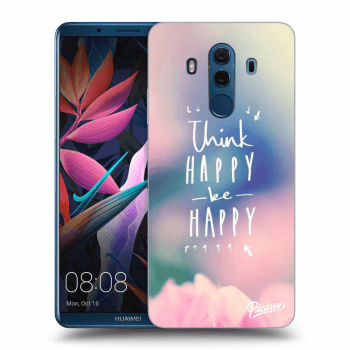Obal pro Huawei Mate 10 Pro - Think happy be happy