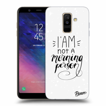 Obal pro Samsung Galaxy A6+ A605F - I am not a morning person