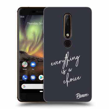 Obal pro Nokia 6.1 - Everything is a choice